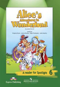 Alice's Adventures in Wonderland Книга для чтения 6 класс Издательство: Просвещение, 2008 г инфо 10038m.